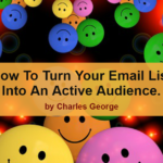 How To Turn Your Email List Into An Active Audience