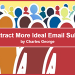 How to Attract More Ideal Email Subscribers.