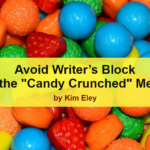 "Avoid Writer's Block with the ""Candy Crunched Method"""