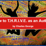 How to T.H.R.I.V.E. as an Author!