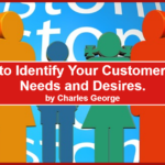 15 Ways to Identify Your Customer's Wants, Needs and Desires