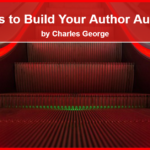 3 Steps to Build Your Author Audience