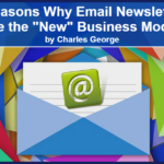 "7 Reasons Why Email Newsletters are the ""New"" Business Model"