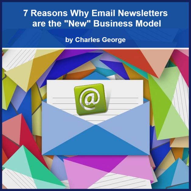 """7 Reasons Why Email Newsletters are the """"New"""" Business Model"""