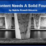 Your Content Needs A Solid Foundation