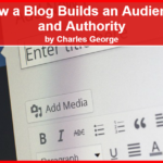 How a Blog Builds an Audience and Authority – Part 1