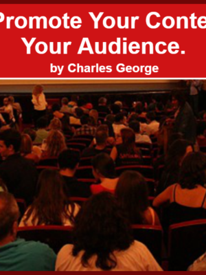 10 Ways To Promote Your Content and Build Your Audience – Part 3