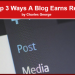 The Top 3 Ways a Blog Earns Revenue