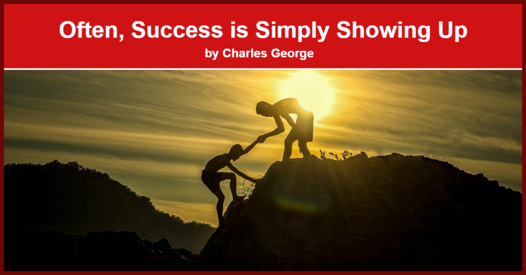 Often, Success is Simply Showing Up