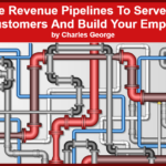 Create Revenue Pipelines To Serve More Customers And Build Your Empire