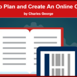 How to Plan and Create An Online Course