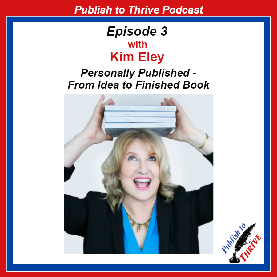 Publish to Thrive podcast -Kim Eley - Personally Published