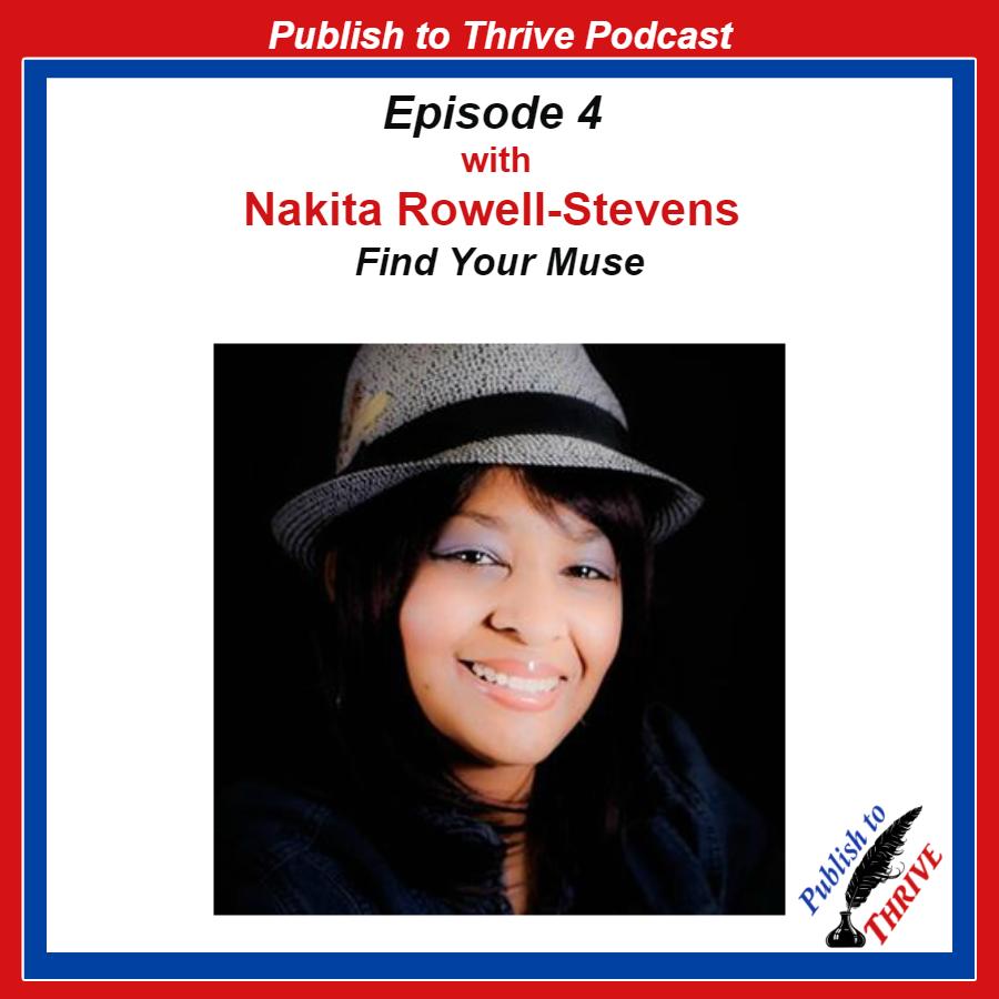 Nakita Rowell-Stevens Publish to Thrive Podcast 4:Nakita