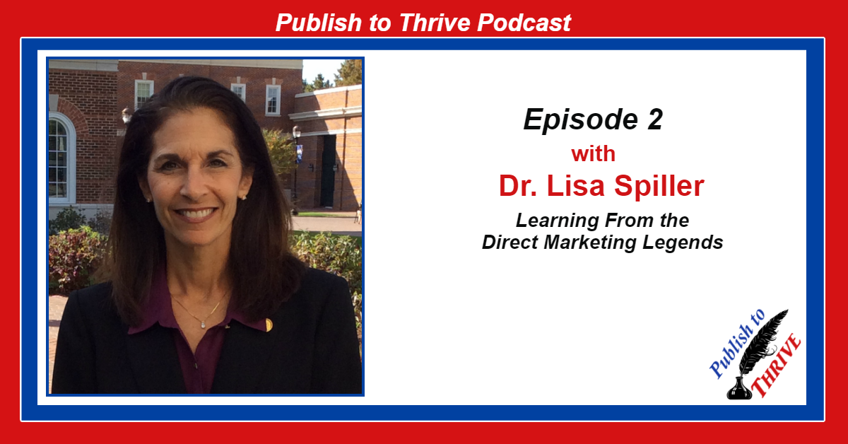 Dr. Lisa Spiller- Learning from the Direct Marketing Legends