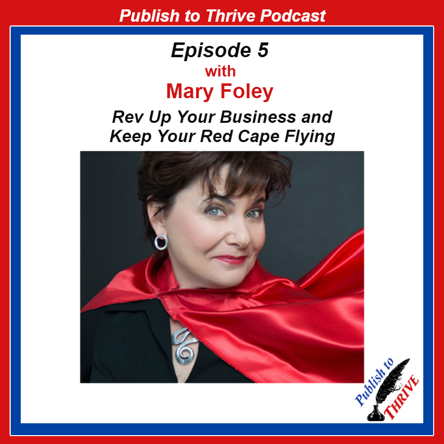 Mary Foley, Rev Up Your Business, Keep Your Red Cape Flying