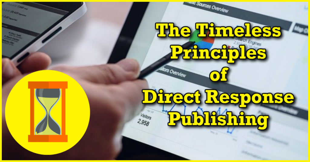 The Timeless Principles of Direct Response Publishing